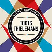 All You Need From de Toots Thielemans