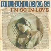 I`m so In Love de Blue Dog