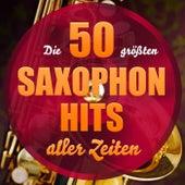 Die 50 größten Saxophon Hits aller Zeiten de Various Artists