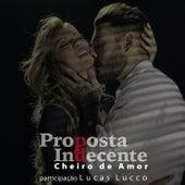 Proposta Indecente (Propuesta Indecente) de Banda Cheiro De Amor
