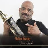 I'm Back by Walter Beasley