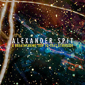 A Breathtaking Trip To That Other Side by Alexander Spit
