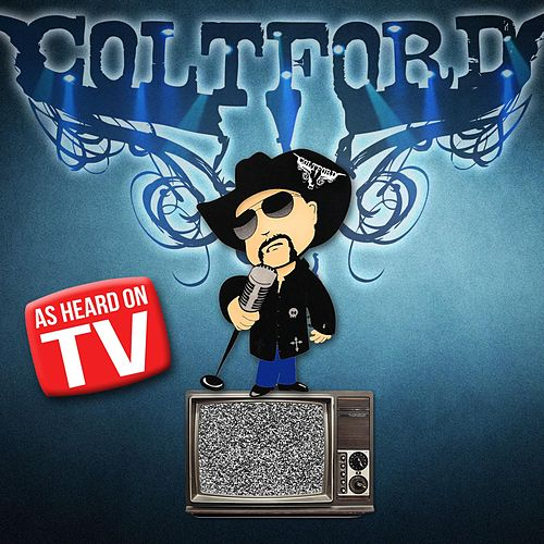 As Heard on TV by Colt Ford