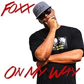 On My Way (feat. XL Hunter) by Foxx