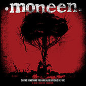 Saying Something You Have Already Said Before: A Quiet Side Of Moneen von Moneen
