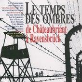 Le temps des ombres, de Châteaubriant à Ravensbrück de Various Artists