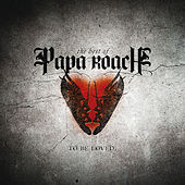 To Be Loved: The Best Of Papa Roach (Edited Version) by Papa Roach