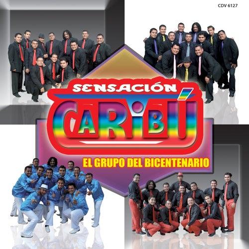 El Grupo del Bicentenario de Sensación Caribú