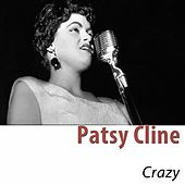 Crazy (Remastered) by Patsy Cline