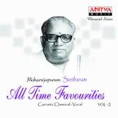 Maharajapuram Santhanam - All Time Favourities, Vol. 2 by Maharajapuram Santhanam