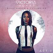 Nightmares & Lullabies Act 2 by Victoria Monet