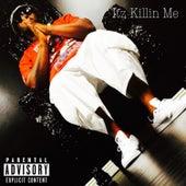 Itz Killin Me - Single von Magnolia Chop