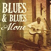 Blues and Blues Alone by Various Artists