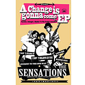 A Change Is Gonna Come EP by The Sensations