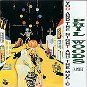 You and the Night and the Music by Phil Woods