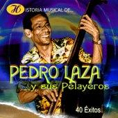 Historia Musical De Pedro Laza y Sus Pelayeros de Various Artists