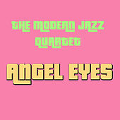 Angel Eyes by Modern Jazz Quartet