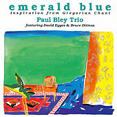 Emerald Blue - Inspiration from Gregorian Chant by Paul Bley