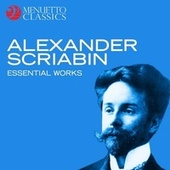 Alexander Scriabin - Essential Works von Various Artists