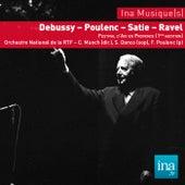 Debussy - Poulenc - Satie - Ravel, O. National de la RTF - C. Munch (dir) by Various Artists