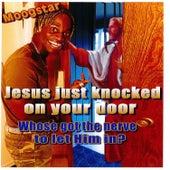 Jesus Just Knocked on Your Door (Whose Got the Nerve to Let Him In) de MoogStar