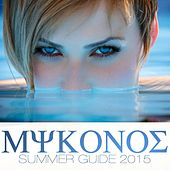 Mykonos Summer Guide 2015 by Various Artists