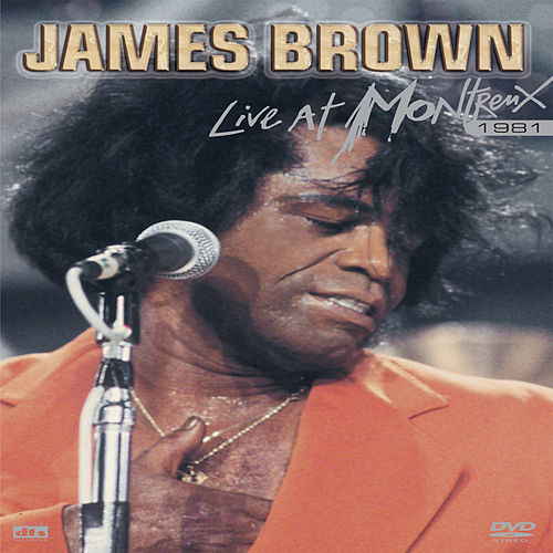 Live At Montreux 1981 by James Brown