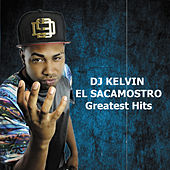 Greatest Hits de DJ Kelvin El Sacamostro