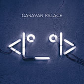 <I°_°I> von Caravan Palace