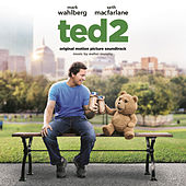 Ted 2: Original Motion Picture Soundtrack von Various Artists