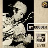 Down at the Field, Live von Ry Cooder