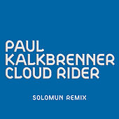 Cloud Rider (Solomun Remix) von Paul Kalkbrenner