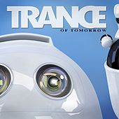 Trance of Tomorrow by Various Artists