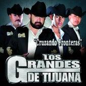 Cruzando Fronteras by Los Grandes De Tijuana