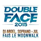 Fais le Moonwalk (Double Face 2015) de JUL