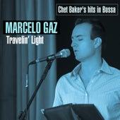 Travelin' Light. Chet Baker's Hits in Bossa von Marcelo Gaz