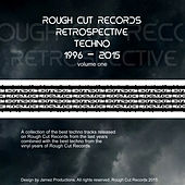 Rough Cut Records - Retrospective Techno 1996 - 2015, Vol. 1 by Various Artists