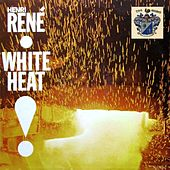 White Heat by Henri Rene