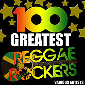 100 Greatest Reggae Rockers by Various Artists