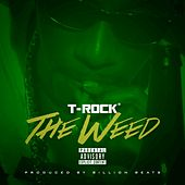The Weed - Single by T-Rock