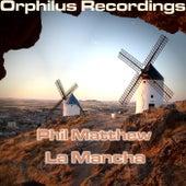 Phil Matthew - La Mancha von Phil Matthew