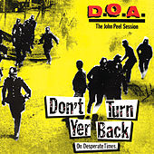 Don't Turn Yer Back (On Desperate Times) : The John Peel Session de D.O.A.