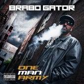 One Man Army by Brabo Gator