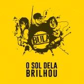 O Sol Dela Brilhou - Single by Bula