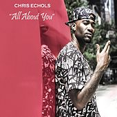 All About You by Chris Echols