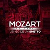 Vengo De Un Ghetto de Mozart La Para