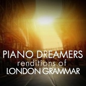 Piano Dreamers Renditions of London Grammar de Piano Dreamers