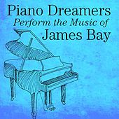 Piano Dreamers Perform the Music of James Bay by Piano Dreamers