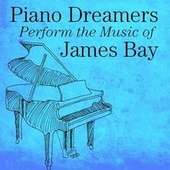 Piano Dreamers Perform the Music of James Bay de Piano Dreamers