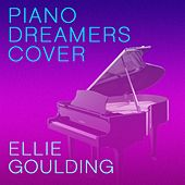 Piano Dreamers Cover Ellie Goulding by Piano Dreamers